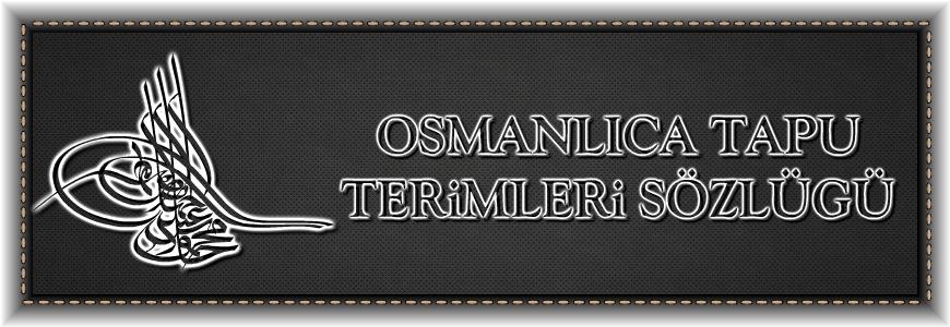 Osmanlıca Tapu Terimleri Sözlüğü