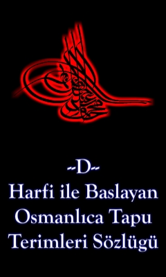 D Harfi İle Başlayan Osmanlıca Tapu Terimleri Sözlüğü