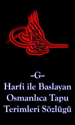 G Harfi İle Başlayan Osmanlıca Tapu Terimleri Sözlüğü