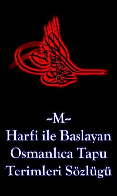 M Harfi İle Başlayan Osmanlıca Tapu Terimleri Sözlüğü