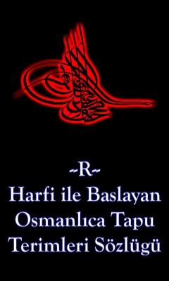 R Harfi İle Başlayan Osmanlıca Tapu Terimleri Sözlüğü