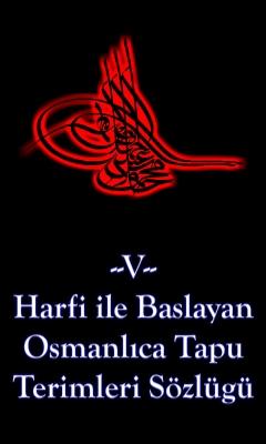 V Harfi İle Başlayan Osmanlıca Tapu Terimleri Sözlüğü